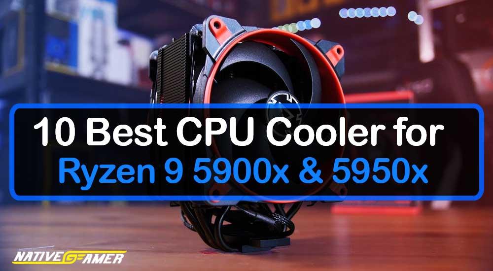 Best CPU Cooler for Ryzen 9 5900x