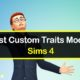 Traits Mods For Sims 4